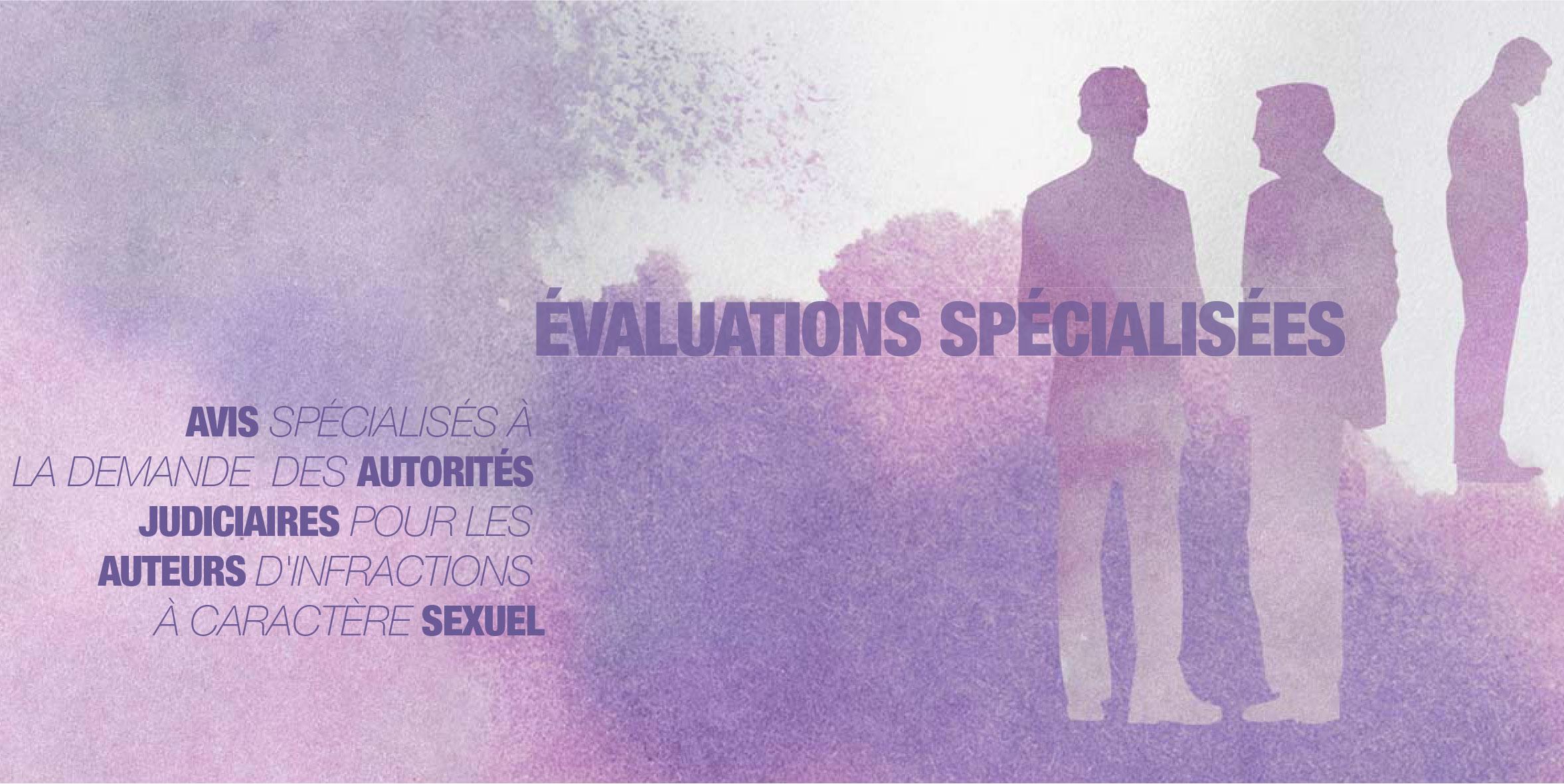 Evaluations spécialisées